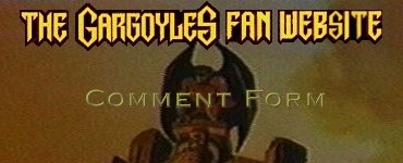 Gargoyles Fan Website - Comment Form